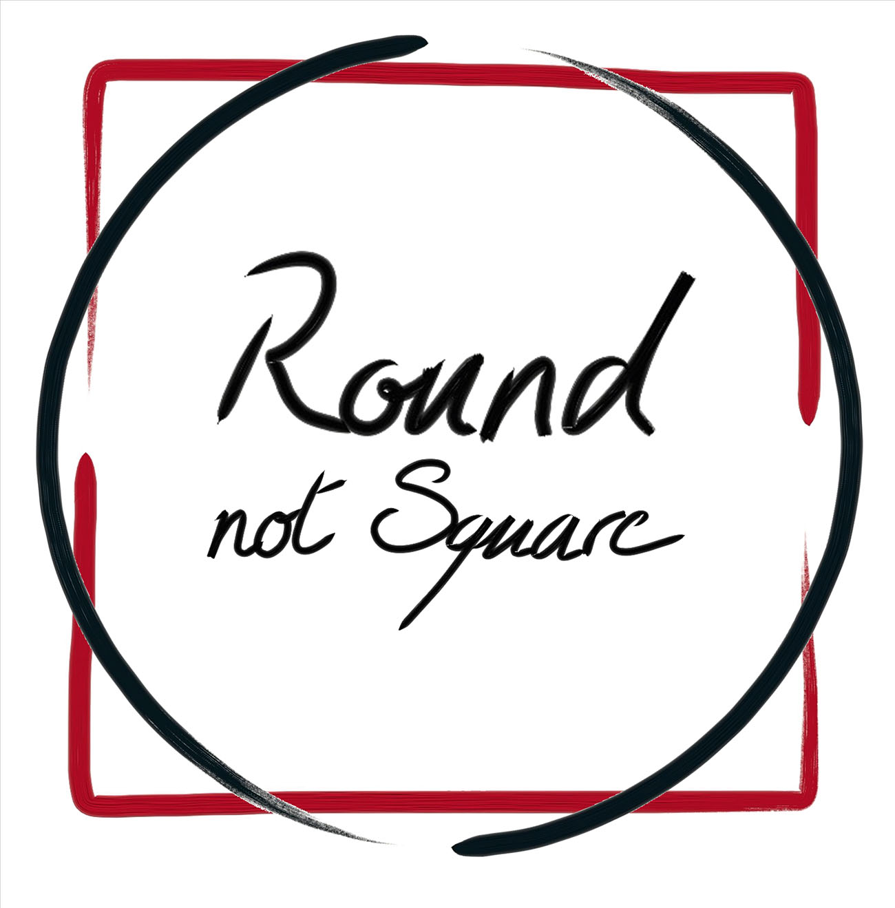 Round not Square